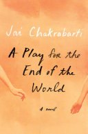 A Play for the End of the World: A Novel