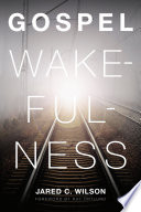 Gospel Wakefulness  Foreword by Ray Ortlund