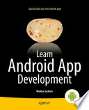 """""""Learn Android App Development"""" by Wallace Jackson"""