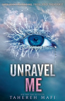 Unravel Me The Juliette Chronicles Book 2