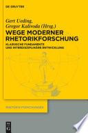 Wege moderner Rhetorikforschung  : Klassische Fundamente und interdisziplinäre Entwicklung