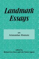 Landmark Essays on Aristotelian Rhetoric
