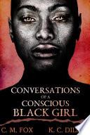 Conversations of a Conscious Black Girl