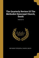 The Quarterly Review Of The Methodist Episcopal Church  South
