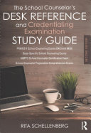 The School Counselor s Desk Reference and Credentialing Examination Study Guide