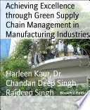 Achieving Excellence through Green Supply Chain Management in Manufacturing Industries