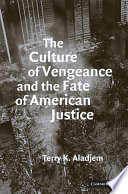 The Culture of Vengeance and the Fate of American Justice Book