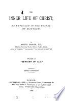 The Inner Life Of Christ As Revealed In The Gospel Of Matthew 3 Vols