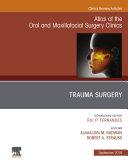Trauma Surgery, An Issue of Atlas of the Oral & Maxillofacial Surgery Clinics, Ebook