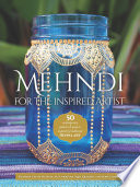Mehndi for the Inspired Artist
