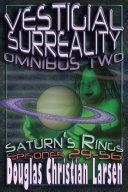 Vestigial Surreality  Omnibus Two  Saturn s Rings  Episodes 29 56