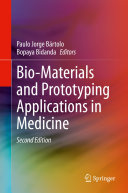 Bio Materials and Prototyping Applications in Medicine
