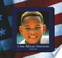 I Am African American