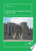 Muslim Traders Songhay Warriors And The Arma