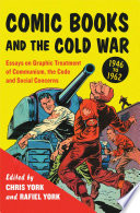 Comic Books and the Cold War  1946  1962