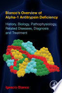 Blanco s Overview of Alpha 1 Antitrypsin Deficiency