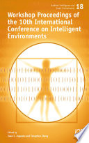 Workshop Proceedings of the 10th International Conference on Intelligent Environments Book