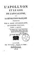 L'Apollyon et le Gog de l'apocalypse ou la Révolution française prédite par St. Jean l'évangéliste