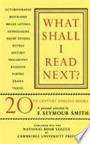 What Shall I Read Next?  : A Personal Selection of Twentieth Century English Books