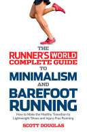 Runner s World Complete Guide to Minimalism and Barefoot Running