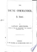 The Young Commander  A novel  By the author of  The Two Midshipmen  i e  F  Claudius Armstrong   etc