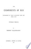 The Endowments of Man Considered in Their Relation with His Final End