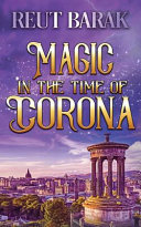 Magic in the Time of Corona   Novella