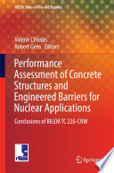 Performance Assessment of Concrete Structures and Engineered Barriers for Nuclear Applications