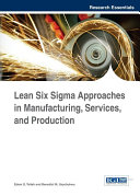 Lean Six Sigma Approaches in Manufacturing  Services  and Production