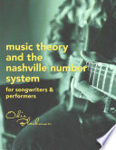 Music Theory and the Nashville Number System  : For Songwriters and Performers