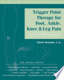 Trigger Point Therapy for Foot, Ankle, Knee, and Leg Pain