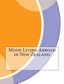 Moon Living Abroad In New Zealand