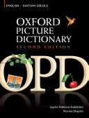 Oxford Picture Dictionary English-Haitian Creole Edition: Bilingual Dictionary for Haitian Creole-speaking teenage and adult students of English.