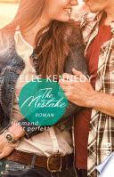 The Mistake – Niemand ist perfekt  : Roman