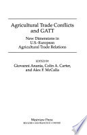 Agricultural trade conflicts and GATT  : new dimensions in U.S.-European agricultural trade relations