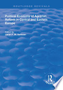 Political Economy of Agrarian Reform in Central and Eastern Europe