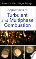 Applications Of Turbulent And Multi Phase Combustion