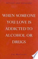 When Someone You Love Is Addicted to Alchohol Or Drugs