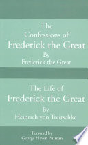 Confessions of Frederick the Great and the Life of Frederick the Great