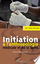 Initiation à l'anthropologie médicale et de la santé