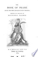 The book of praise  from the best English hymn writers  selected by R  Palmer