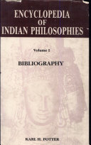 Encyclopedia of Indian philosophies. 1, Bibliography : Section 1