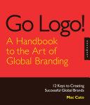 Go Logo! A Handbook to the Art of Global Branding Pdf/ePub eBook
