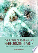 The Future of Post Human Performing Arts Book