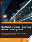 Big Data Forensics Learning Hadoop Investigations