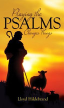 Praying The Psalms Changes Things