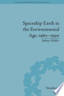 Spaceship Earth in the Environmental Age, 1960–1990