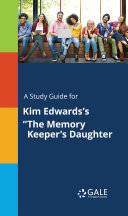 "A Study Guide for Kim Edwards's ""The Memory Keeper's Daughter"""