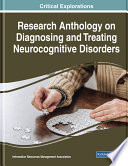 Research Anthology on Diagnosing and Treating Neurocognitive Disorders Book