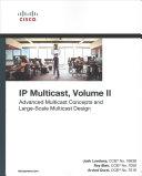 IP Multicast: Advanced Multicast Concepts and Large-Scale Multicast ...